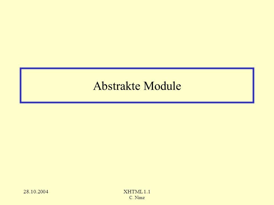 28.10.2004XHTML 1.1 C. Nimz Abstrakte Module