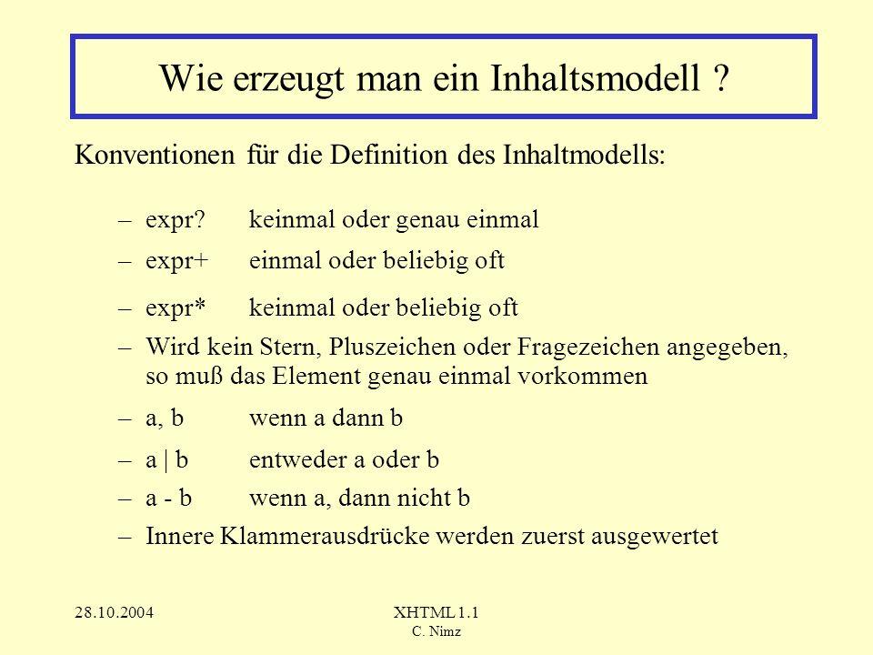 28.10.2004XHTML 1.1 C. Nimz Wie erzeugt man ein Inhaltsmodell .