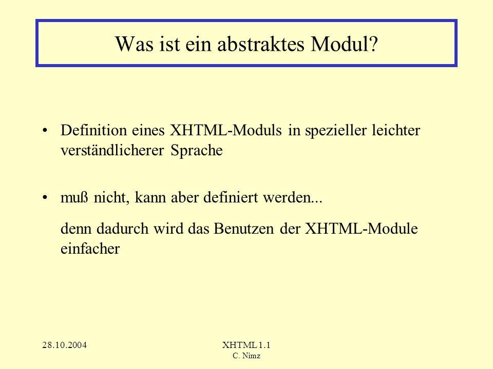28.10.2004XHTML 1.1 C. Nimz Wozu braucht man abstrakte Module?