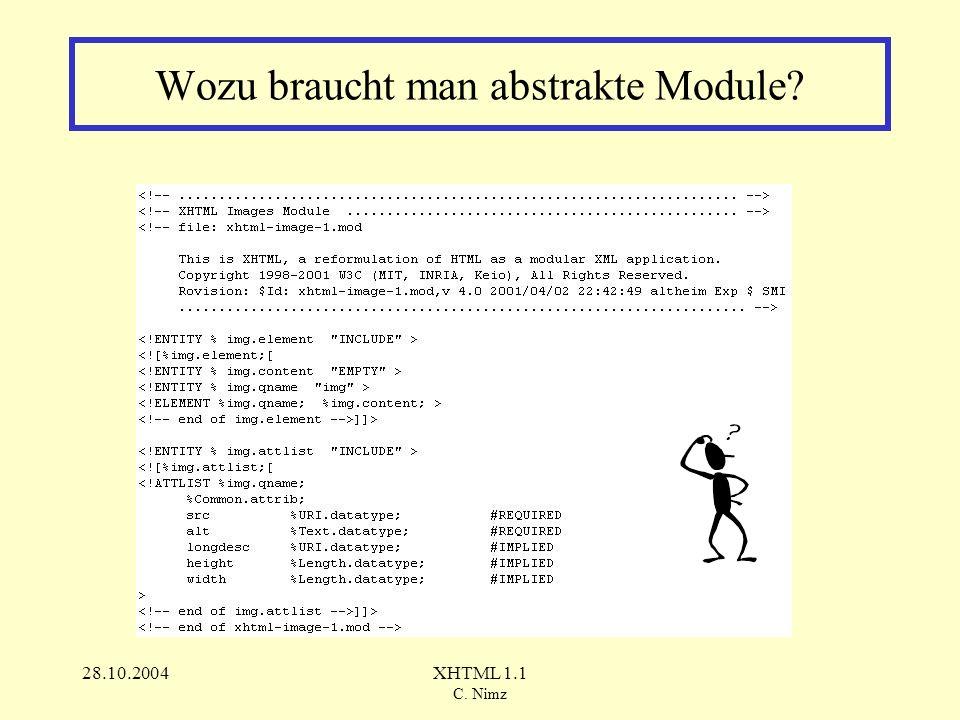 28.10.2004XHTML 1.1 C. Nimz Wozu braucht man abstrakte Module