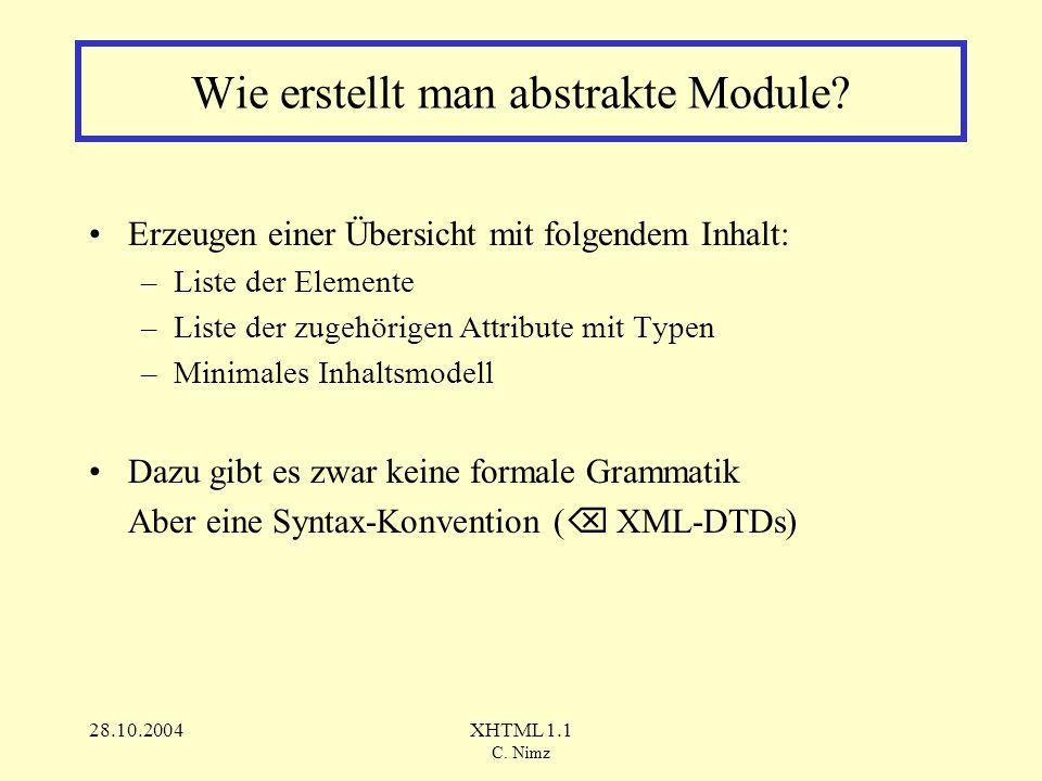 28.10.2004XHTML 1.1 C. Nimz Wie erstellt man abstrakte Module.