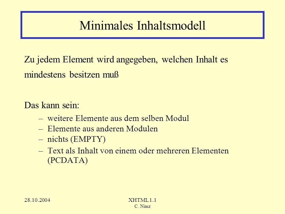 28.10.2004XHTML 1.1 C.Nimz Wie erzeugt man ein Inhaltsmodell .