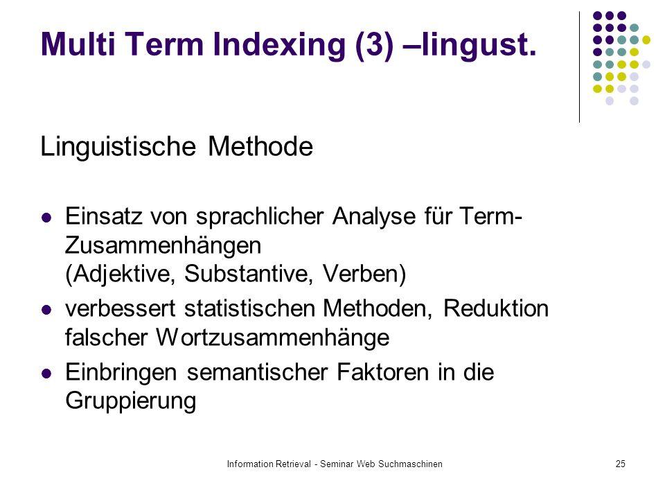 Information Retrieval - Seminar Web Suchmaschinen25 Multi Term Indexing (3) –lingust.