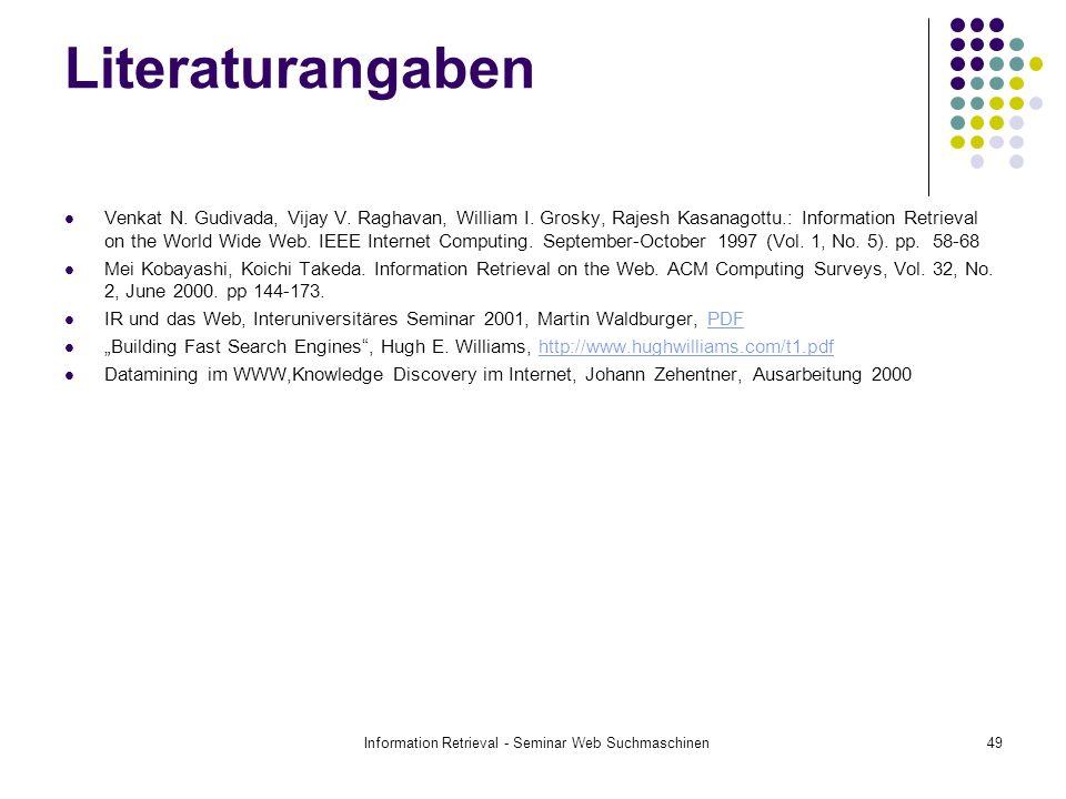 Information Retrieval - Seminar Web Suchmaschinen49 Literaturangaben Venkat N.