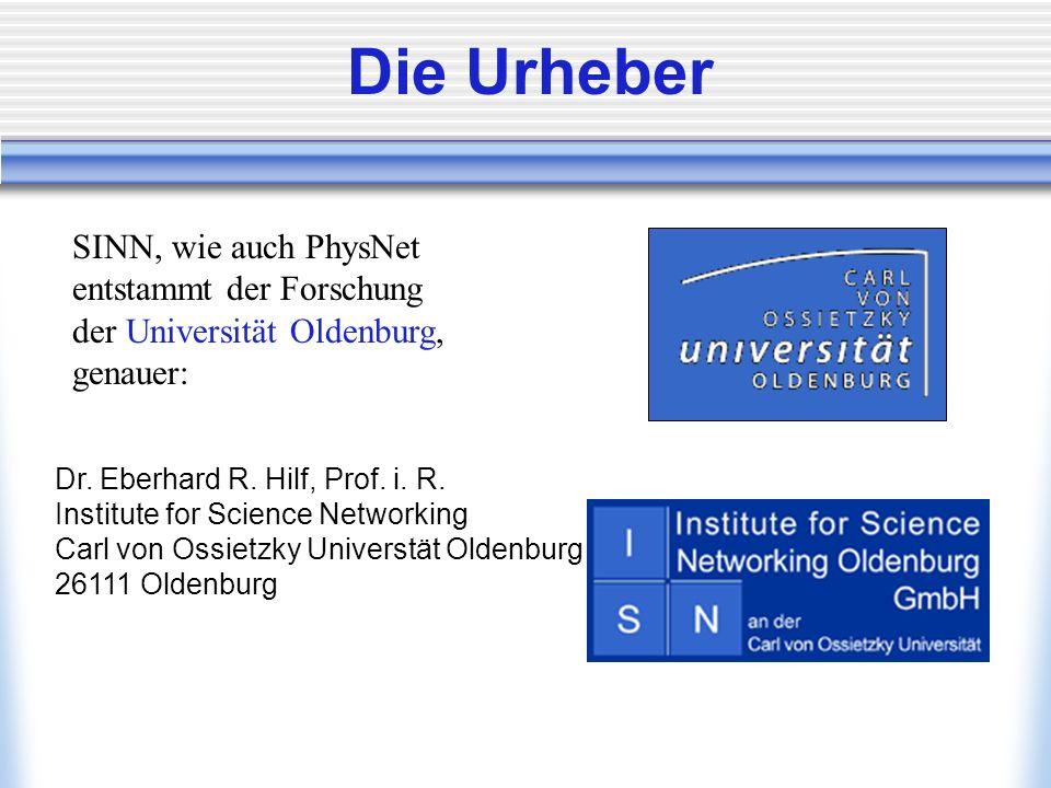 Die Urheber SINN, wie auch PhysNet entstammt der Forschung der Universität Oldenburg, genauer: Dr. Eberhard R. Hilf, Prof. i. R. Institute for Science