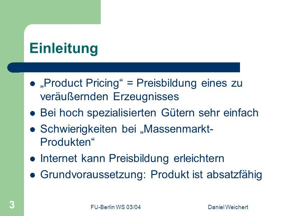 FU-Berlin WS 03/04Daniel Weichert 4 Beispiel – Intuits Quicken Kontoführungssoftware für Massenmarkt Unterschiedliche Nutzerprofile – Otto-Normal-Nutzer – Vielnutzer (Software evtl.