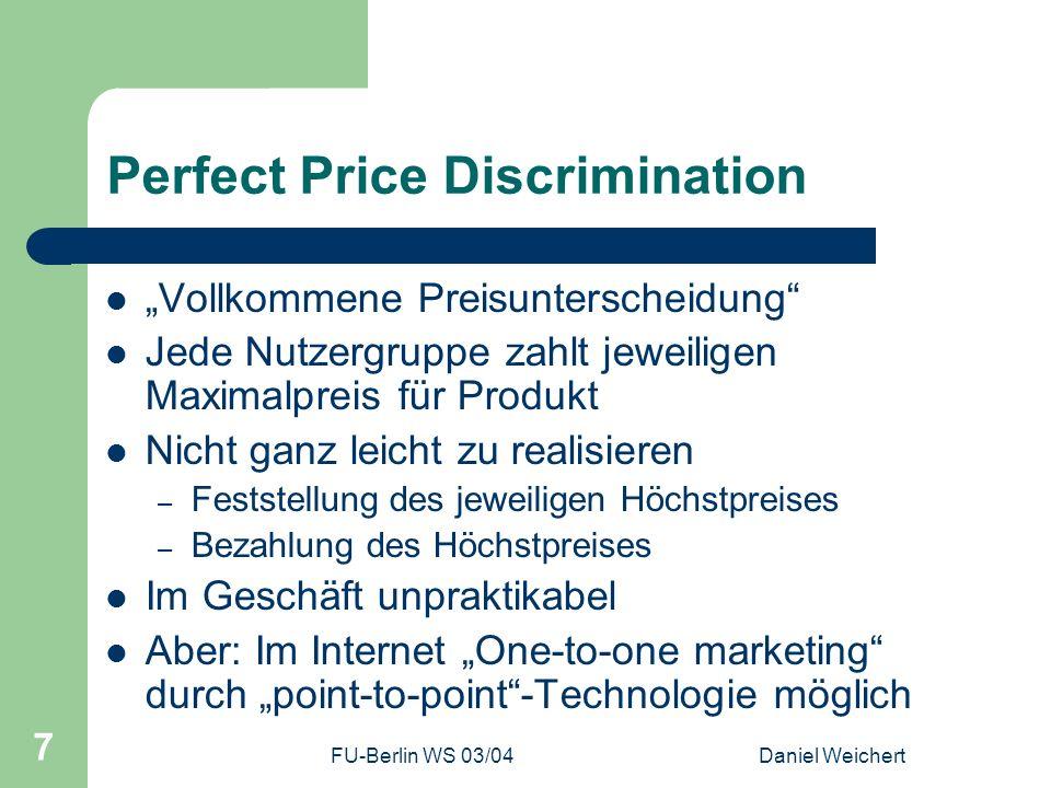 FU-Berlin WS 03/04Daniel Weichert 8 Preisbildungsmodelle Über 80 Jahre alte Modelle (nach Arthur Cecil Pigou, 1920) Unterscheidung nach Graden (1.