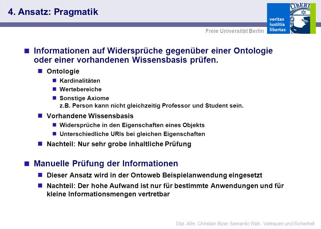 Dipl.-Kfm.Christian Bizer: Semantic Web - Vertrauen und Sicherheit Freie Universität Berlin 4.