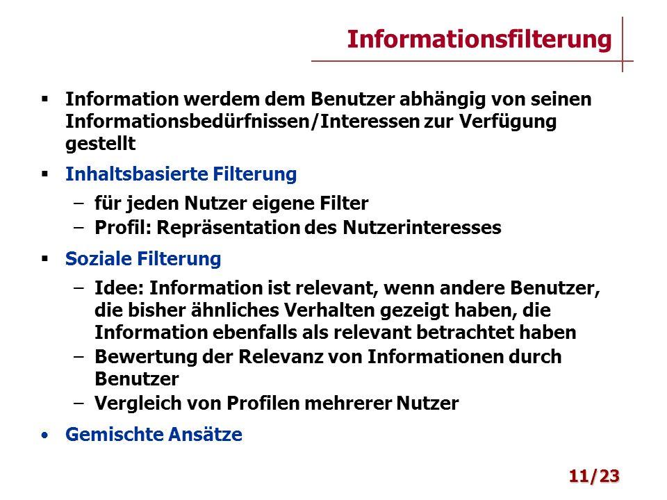 Information werdem dem Benutzer abhängig von seinen Informationsbedürfnissen/Interessen zur Verfügung gestellt Inhaltsbasierte Filterung –für jeden Nu