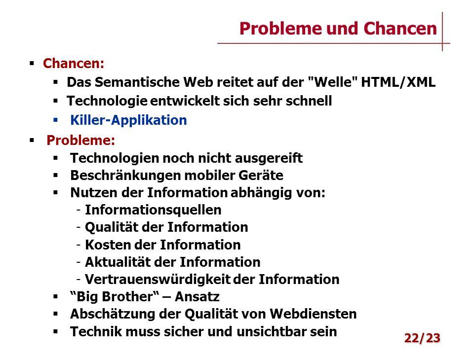 22/23 Probleme und Chancen Chancen: Das Semantische Web reitet auf der