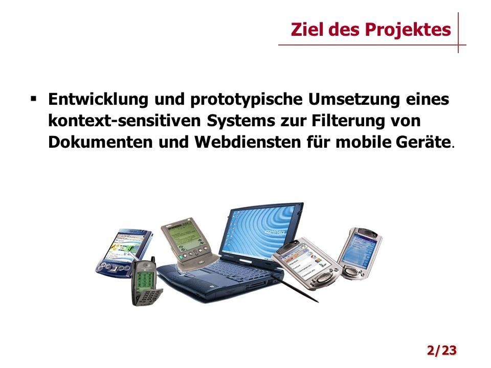 Entwicklung und prototypische Umsetzung eines kontext-sensitiven Systems zur Filterung von Dokumenten und Webdiensten für mobile Geräte. Ziel des Proj