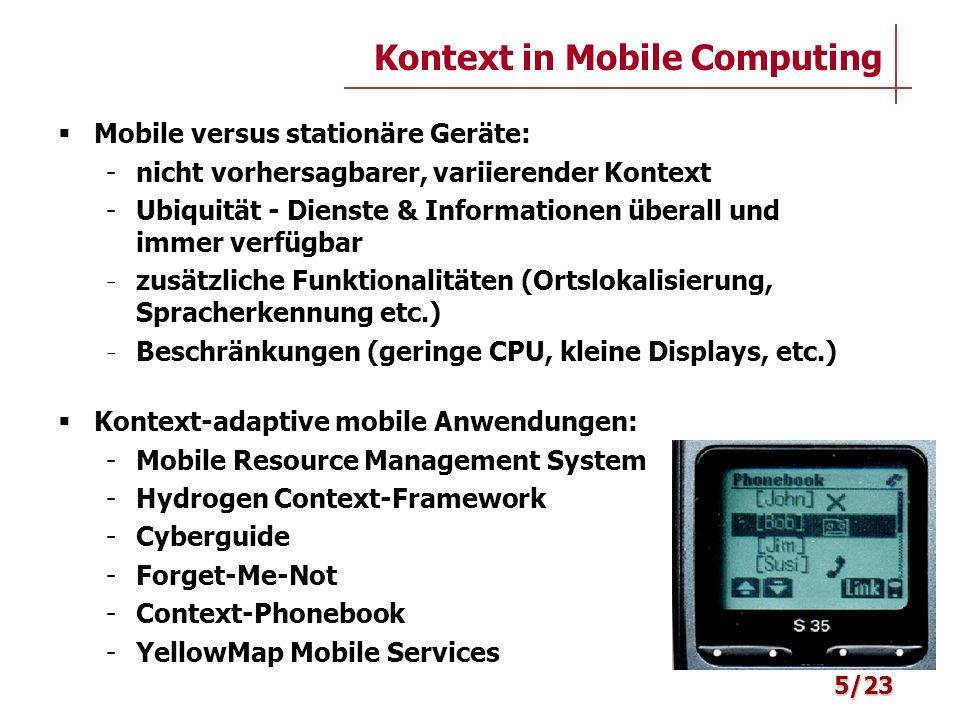 Mobile versus stationäre Geräte: - nicht vorhersagbarer, variierender Kontext - Ubiquität - Dienste & Informationen überall und immer verfügbar - zusä