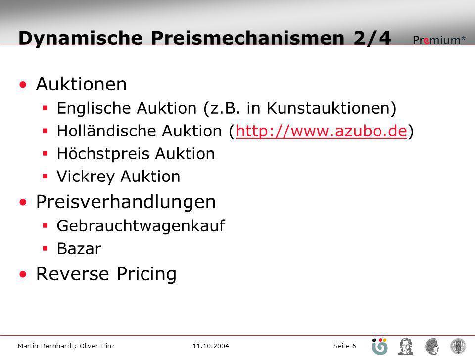 Martin Bernhardt; Oliver Hinz11.10.2004 Seite 6 Dynamische Preismechanismen 2/4 Auktionen Englische Auktion (z.B.