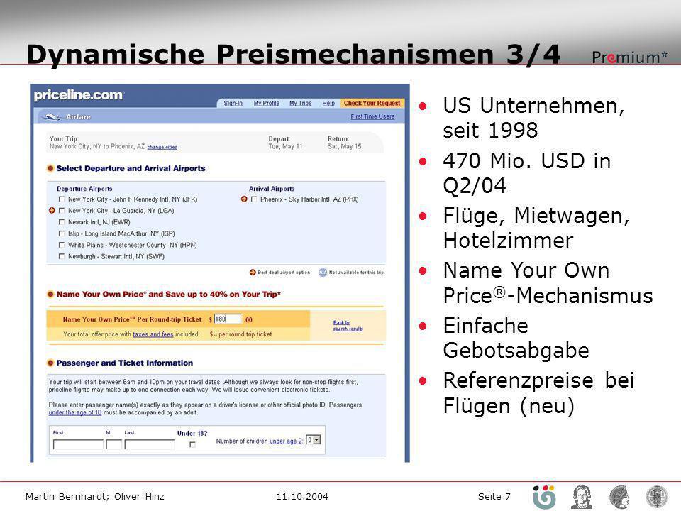 Martin Bernhardt; Oliver Hinz11.10.2004 Seite 7 Dynamische Preismechanismen 3/4 US Unternehmen, seit 1998 470 Mio. USD in Q2/04 Flüge, Mietwagen, Hote