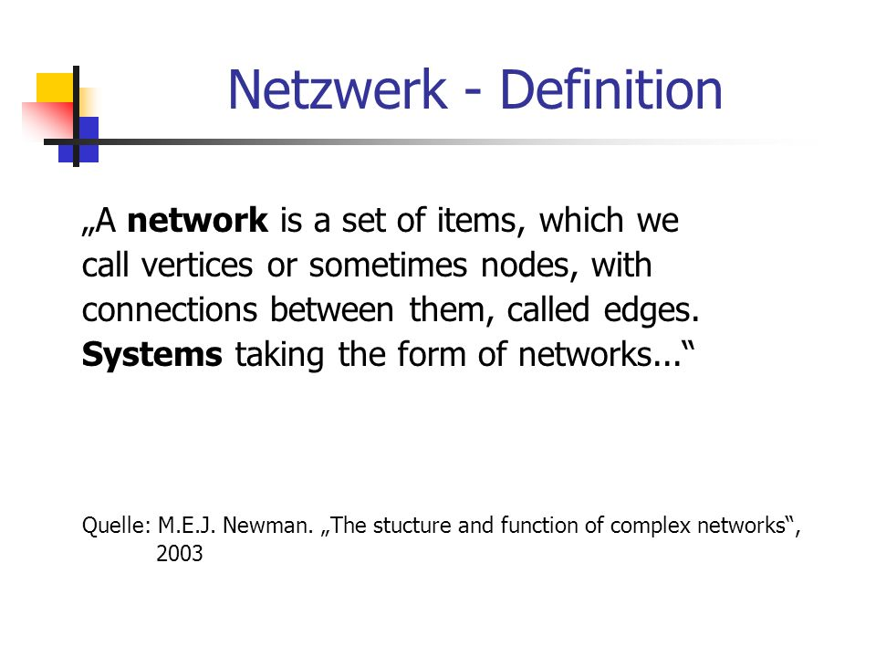 Netzwerke - Beispiele Computer-Netzwerke, Telefonnetz, Fax, Internet, Straßennetz, Fluglinien, Postdienst, Strategische Allianzen, Geschäftsbeziehungen, Nervensystem...