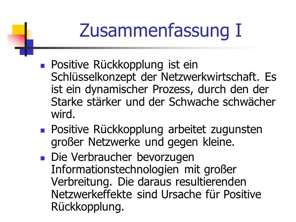 Zusammenfassung I Positive Rückkopplung ist ein Schlüsselkonzept der Netzwerkwirtschaft. Es ist ein dynamischer Prozess, durch den der Starke stärker