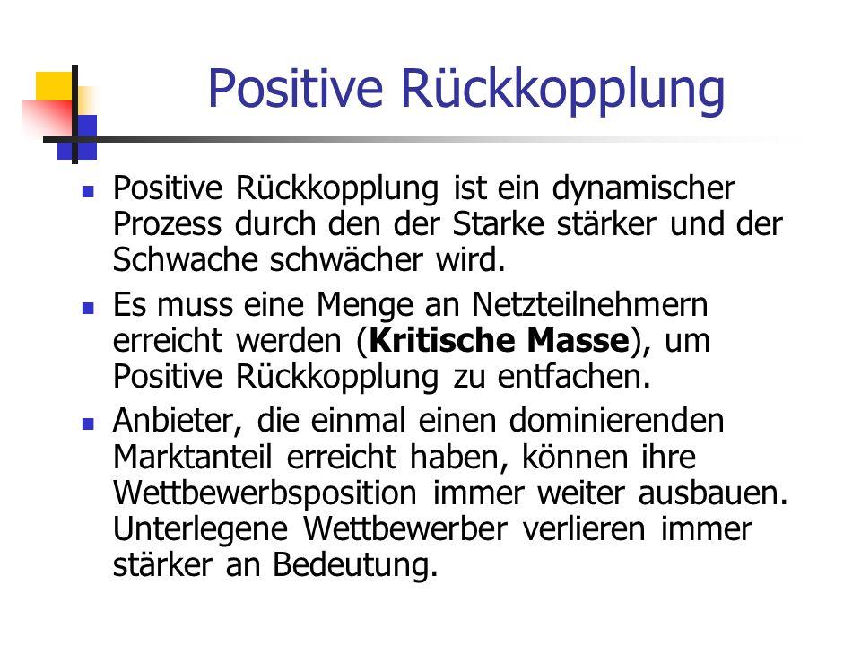 Positive Rückkopplung Positive Rückkopplung ist ein dynamischer Prozess durch den der Starke stärker und der Schwache schwächer wird. Es muss eine Men