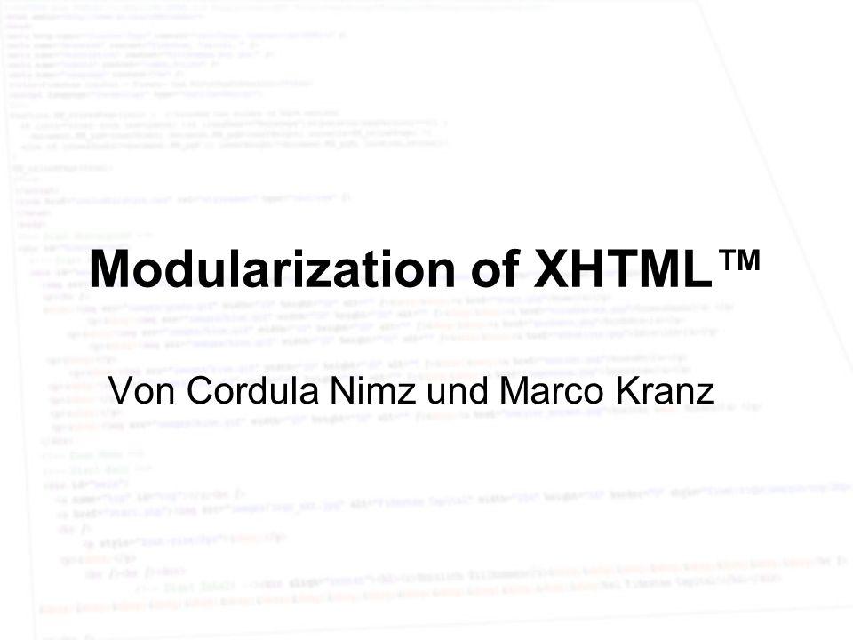 Modularization of XHTML Von Cordula Nimz und Marco Kranz