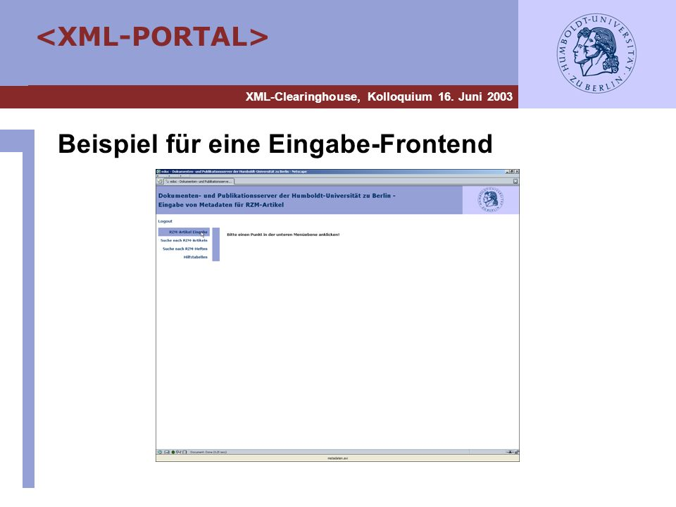 XML-Clearinghouse, Kolloquium 16. Juni 2003 Beispiel für eine Eingabe-Frontend