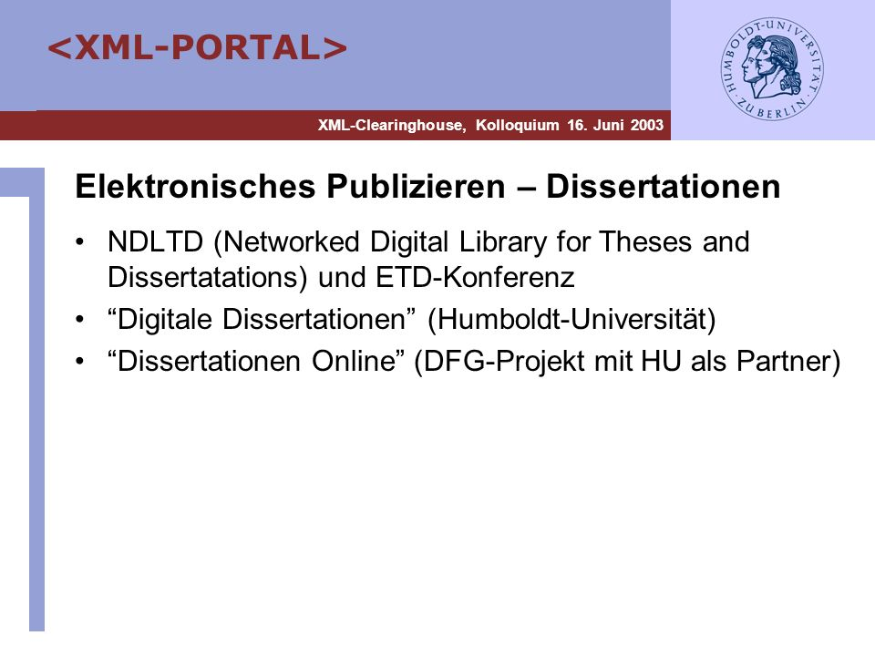 XML-Clearinghouse, Kolloquium 16. Juni 2003 Elektronisches Publizieren – Dissertationen NDLTD (Networked Digital Library for Theses and Dissertatation
