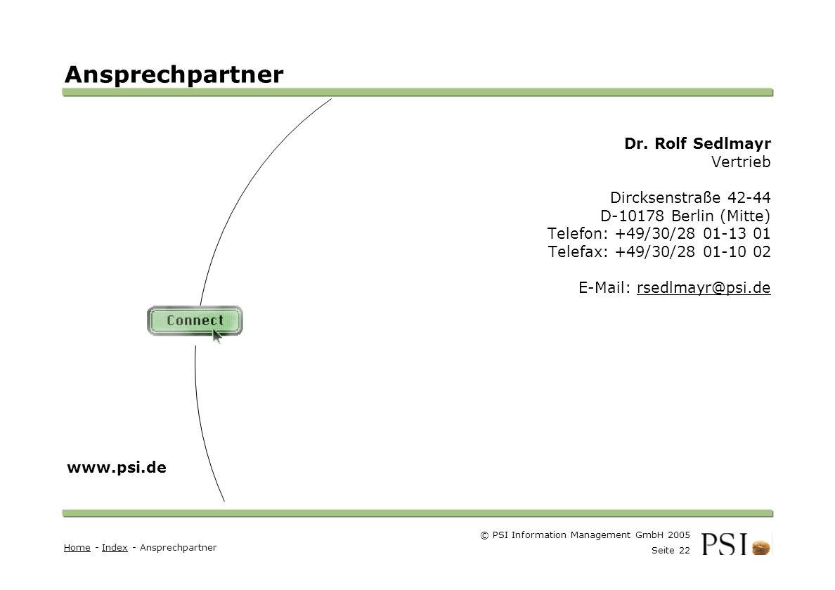 © PSI Information Management GmbH 2005 Seite 22 Farben Buttons der Geschäftsgebiete Linienstärken 1 Punkt Städtebutton Dr.