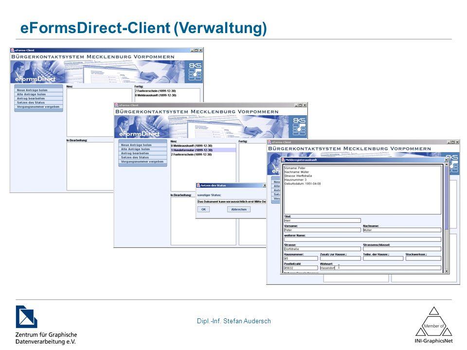 Dipl.-Inf. Stefan Audersch eFormsDirect-Client (Verwaltung)