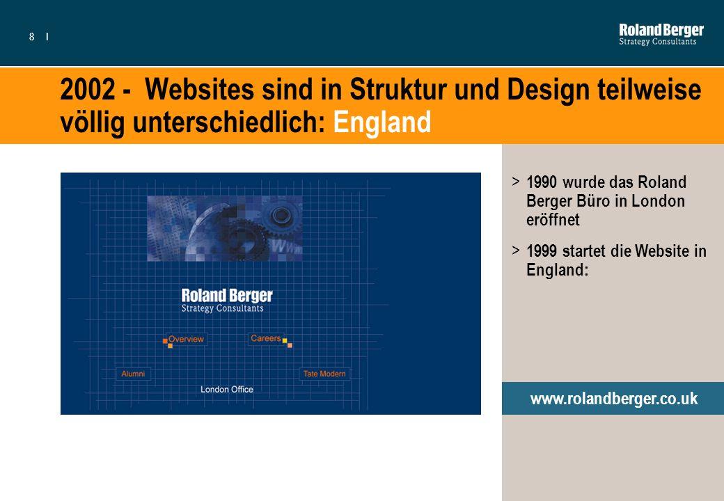 8I 2002 - Websites sind in Struktur und Design teilweise völlig unterschiedlich: England > 1990 wurde das Roland Berger Büro in London eröffnet > 1999
