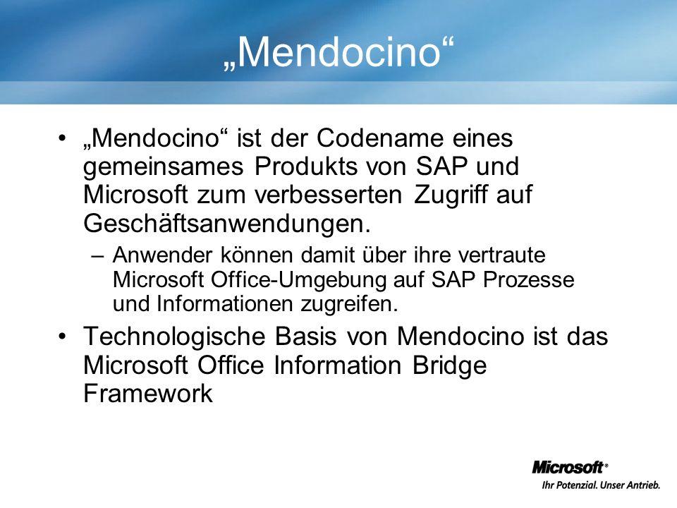 Mendocino Mendocino ist der Codename eines gemeinsames Produkts von SAP und Microsoft zum verbesserten Zugriff auf Geschäftsanwendungen.
