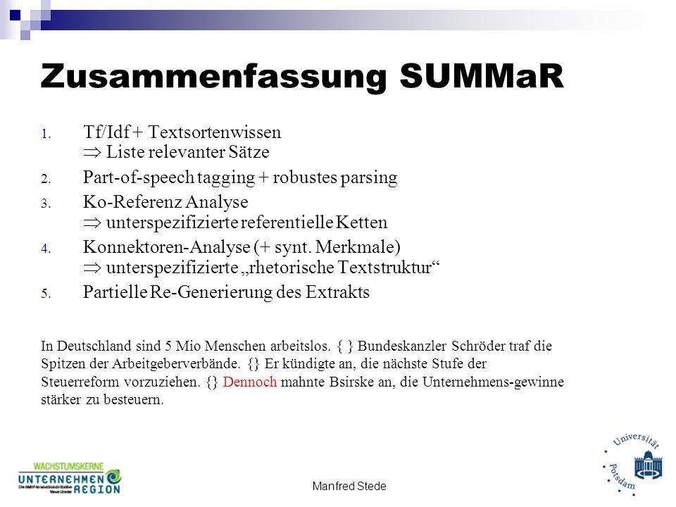 Manfred Stede Zusammenfassung SUMMaR 1.Tf/Idf + Textsortenwissen Liste relevanter Sätze 2.