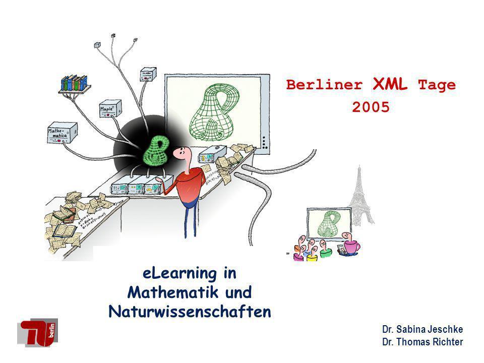 TU BerlinSabina Jeschke & Thomas Richter Berliner XML Tage 2005 eLearning in Mathematik und Naturwissenschaften Hintergrund: TU-Berlin: etwa 30.000 Studierende Schwerpunkt: Ingenieurswissenschaften, ebenso Physik, Mathematik, Geisteswissenschaften HM für Ingenieure: ca.