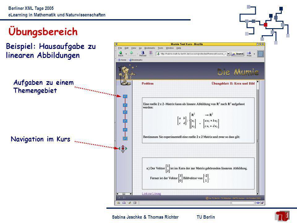 TU BerlinSabina Jeschke & Thomas Richter Berliner XML Tage 2005 eLearning in Mathematik und Naturwissenschaften Übungsbereich Beispiel: Hausaufgabe zu