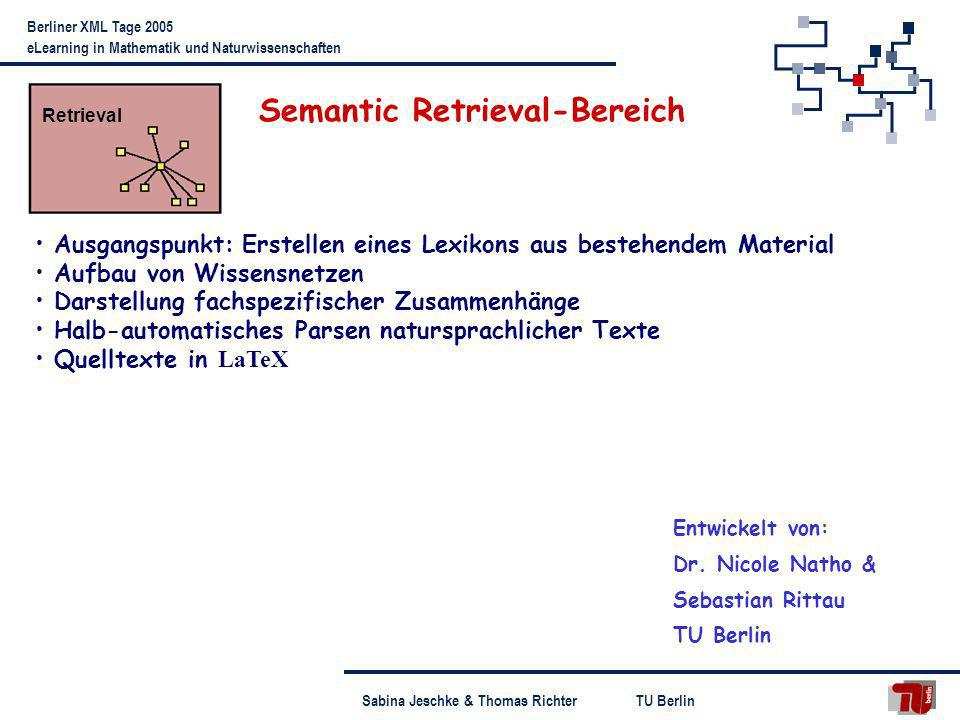 TU BerlinSabina Jeschke & Thomas Richter Berliner XML Tage 2005 eLearning in Mathematik und Naturwissenschaften Ausgangspunkt: Erstellen eines Lexikon