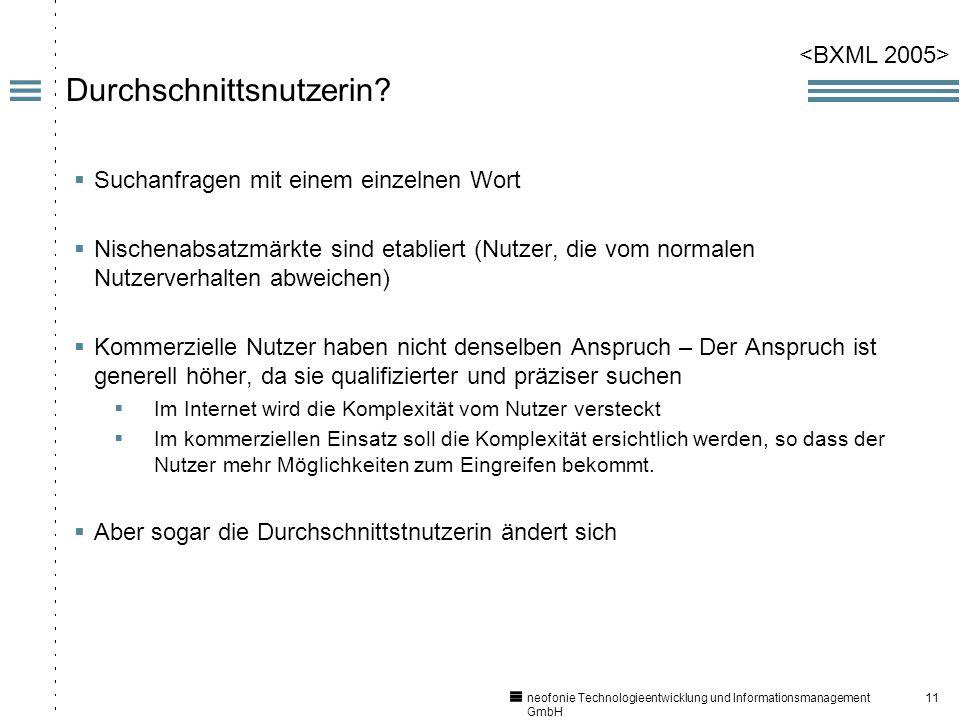 11 neofonie Technologieentwicklung und Informationsmanagement GmbH Durchschnittsnutzerin.
