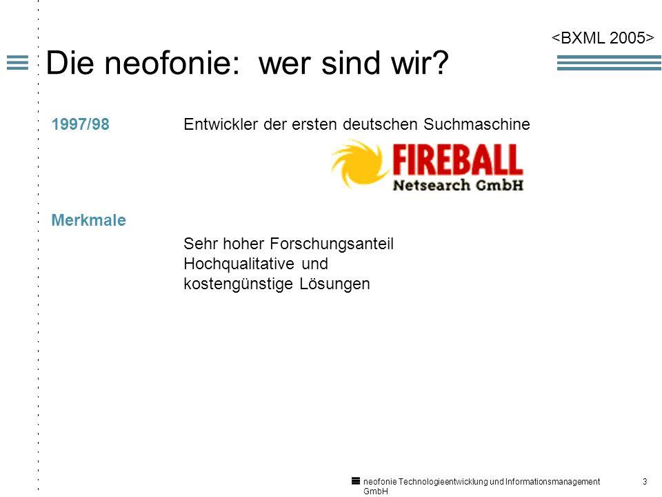 3 neofonie Technologieentwicklung und Informationsmanagement GmbH Die neofonie: wer sind wir.