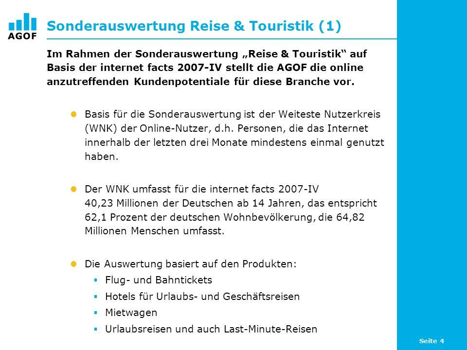 Seite 4 Sonderauswertung Reise & Touristik (1) Im Rahmen der Sonderauswertung Reise & Touristik auf Basis der internet facts 2007-IV stellt die AGOF die online anzutreffenden Kundenpotentiale für diese Branche vor.