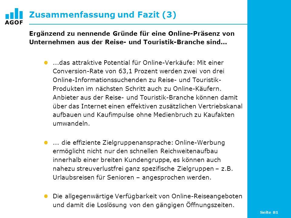 Seite 81 Zusammenfassung und Fazit (3) Ergänzend zu nennende Gründe für eine Online-Präsenz von Unternehmen aus der Reise- und Touristik-Branche sind.
