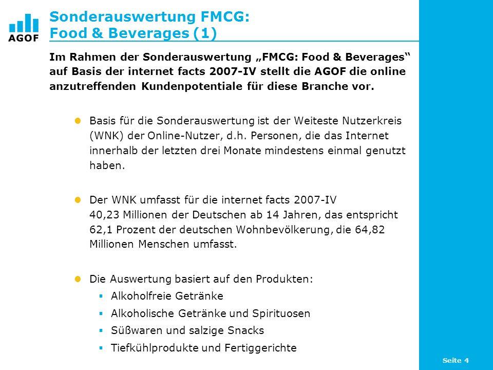 Seite 4 Sonderauswertung FMCG: Food & Beverages (1) Im Rahmen der Sonderauswertung FMCG: Food & Beverages auf Basis der internet facts 2007-IV stellt die AGOF die online anzutreffenden Kundenpotentiale für diese Branche vor.