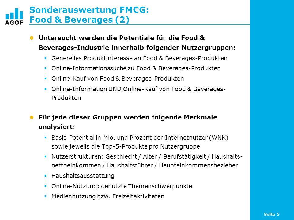 Seite 5 Sonderauswertung FMCG: Food & Beverages (2) Untersucht werden die Potentiale für die Food & Beverages-Industrie innerhalb folgender Nutzergruppen: Generelles Produktinteresse an Food & Beverages-Produkten Online-Informationssuche zu Food & Beverages-Produkten Online-Kauf von Food & Beverages-Produkten Online-Information UND Online-Kauf von Food & Beverages- Produkten Für jede dieser Gruppen werden folgende Merkmale analysiert: Basis-Potential in Mio.