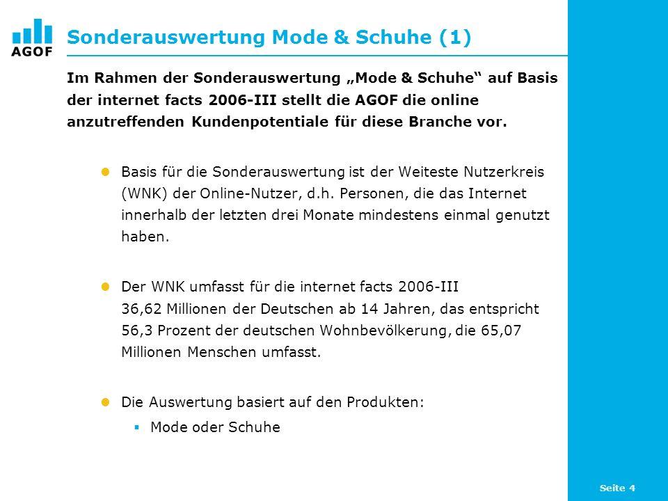 Seite 4 Sonderauswertung Mode & Schuhe (1) Im Rahmen der Sonderauswertung Mode & Schuhe auf Basis der internet facts 2006-III stellt die AGOF die onli