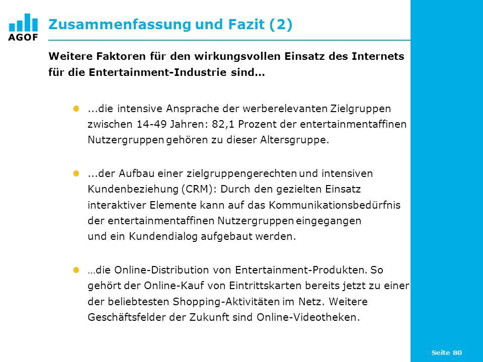 Seite 80 Zusammenfassung und Fazit (2) Weitere Faktoren für den wirkungsvollen Einsatz des Internets für die Entertainment-Industrie sind......die int