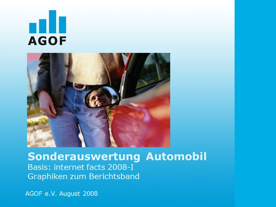 Sonderauswertung Automobil Basis: internet facts 2008-I Graphiken zum Berichtsband AGOF e.V.