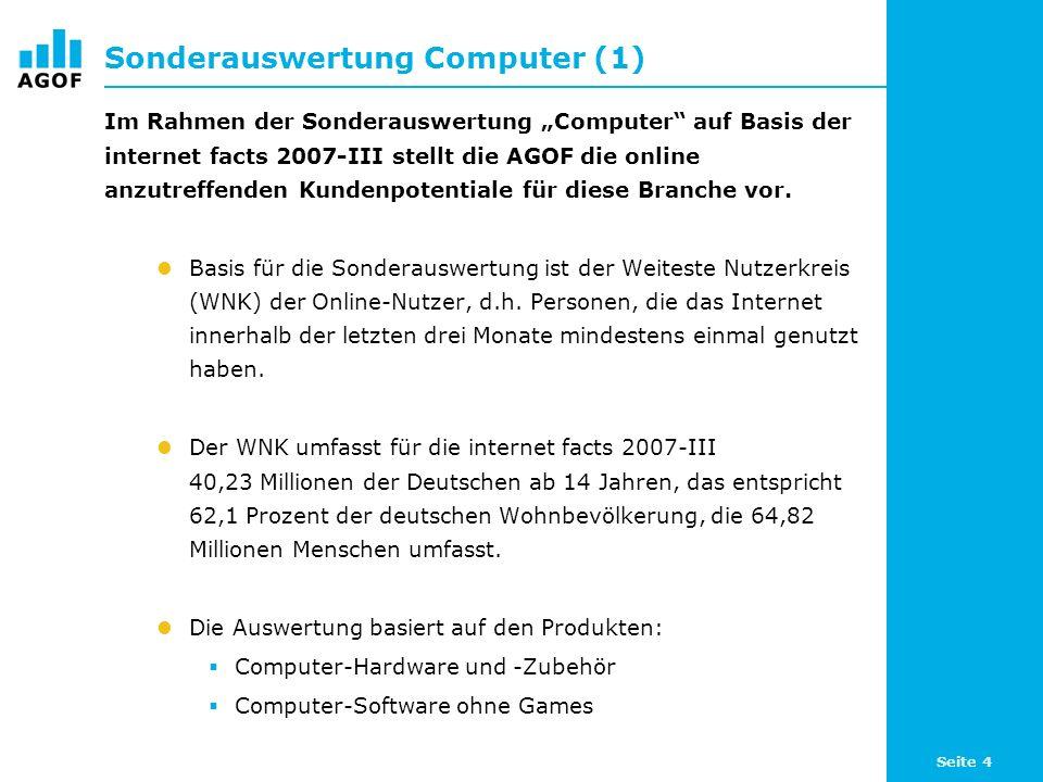 Seite 4 Sonderauswertung Computer (1) Im Rahmen der Sonderauswertung Computer auf Basis der internet facts 2007-III stellt die AGOF die online anzutre