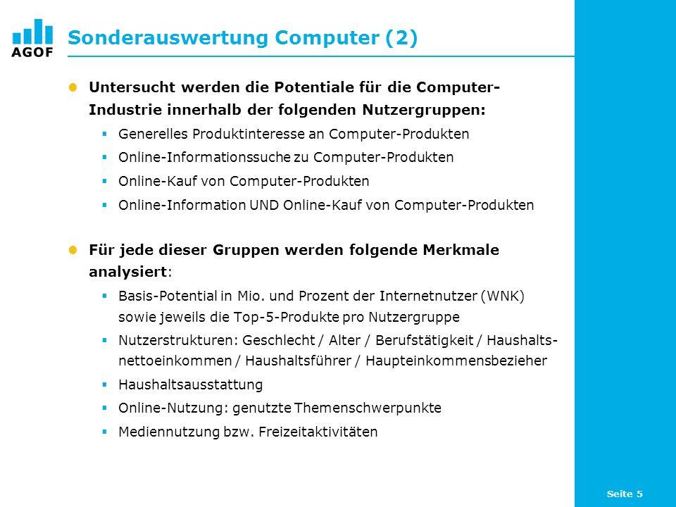 Seite 5 Sonderauswertung Computer (2) Untersucht werden die Potentiale für die Computer- Industrie innerhalb der folgenden Nutzergruppen: Generelles P