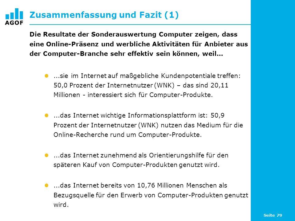 Seite 79 Zusammenfassung und Fazit (1) Die Resultate der Sonderauswertung Computer zeigen, dass eine Online-Präsenz und werbliche Aktivitäten für Anbi