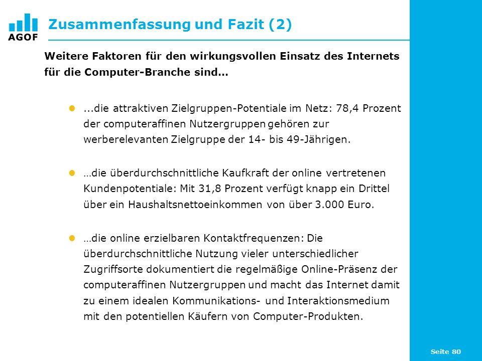 Seite 80 Zusammenfassung und Fazit (2) Weitere Faktoren für den wirkungsvollen Einsatz des Internets für die Computer-Branche sind......die attraktive