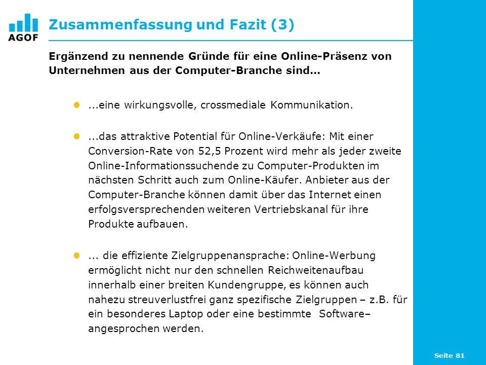 Seite 81 Zusammenfassung und Fazit (3) Ergänzend zu nennende Gründe für eine Online-Präsenz von Unternehmen aus der Computer-Branche sind......eine wi
