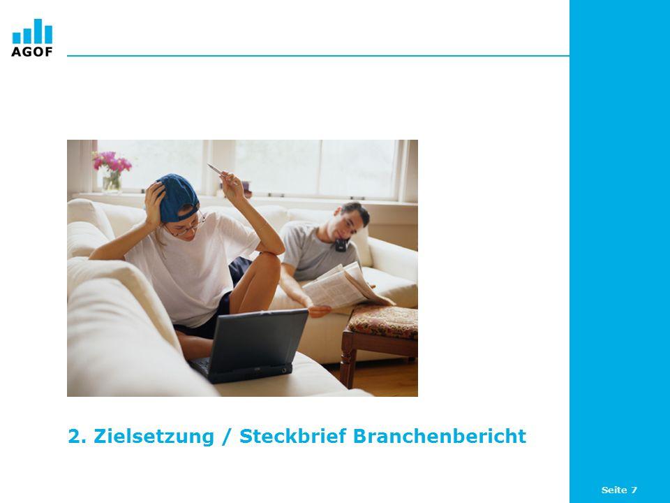 Seite 7 2. Zielsetzung / Steckbrief Branchenbericht