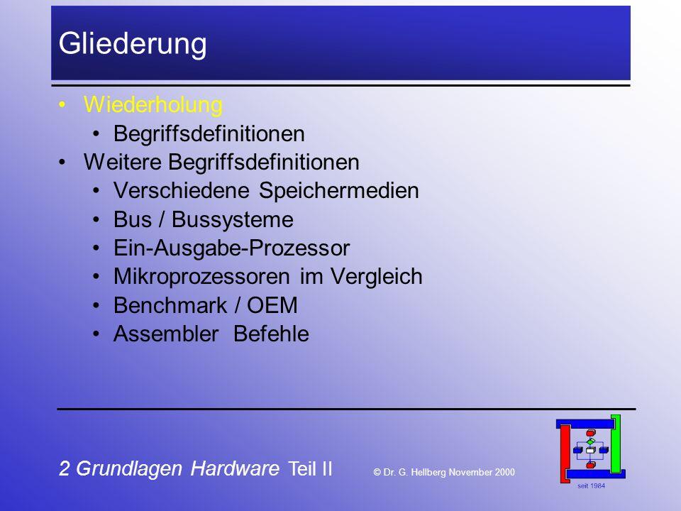 2 Grundlagen Hardware Teil II © Dr.G.