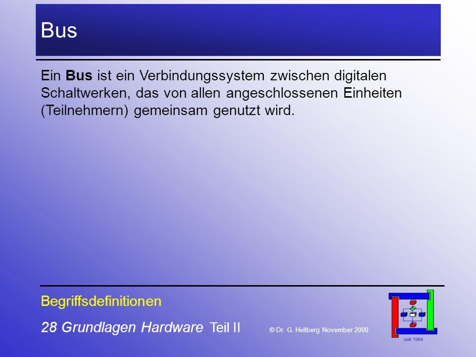 28 Grundlagen Hardware Teil II © Dr.G.