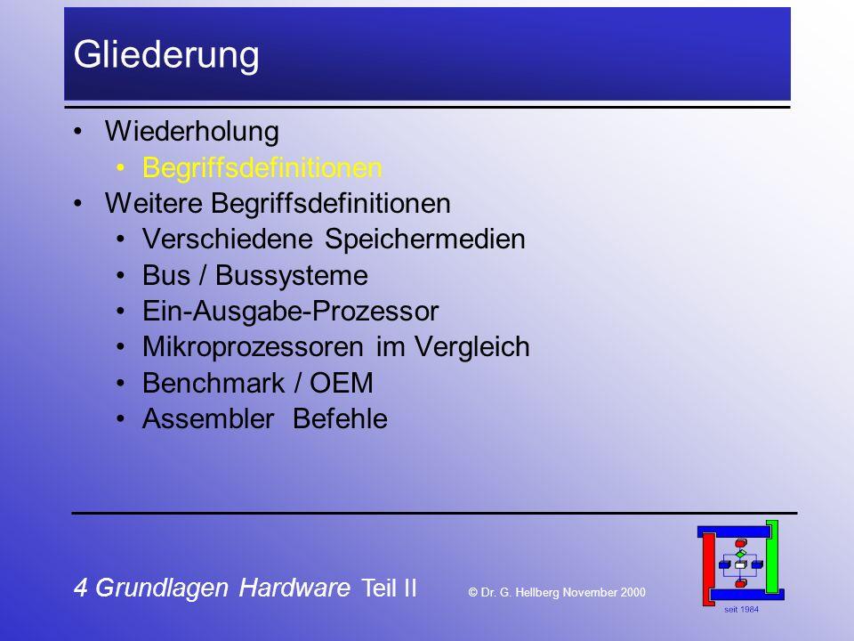 4 Grundlagen Hardware Teil II © Dr.G.